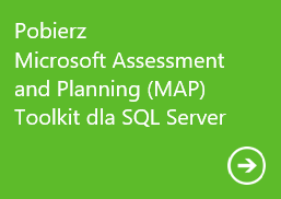 Pobierz Microsoft Assessment and Planning (MAP) Toolkit dla SQL Server